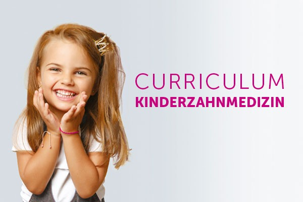Curriculum Kinderzahnmedizin