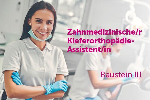 Zahnmedizinische Kieferorthopädie-Assistentin Baustein 3